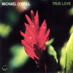 Michael O'Neill - True Love