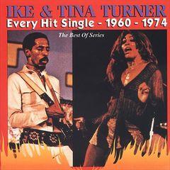 Ike & Tina Turner - Every Hit Single: 1960-1974