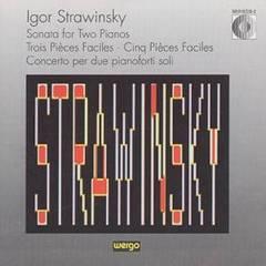 Stravinsky, I. - Igor Strawinsky: Sonata for Two Pianos; Trois Pièces Faciles; Cinq Pièces Faciles; Concerto per due pianoforti soli