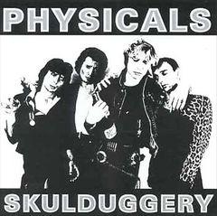 The Physicals - Skulduggery