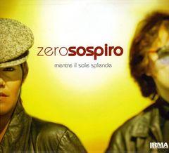 Zero Sospiro - Mentre il Sole Splende