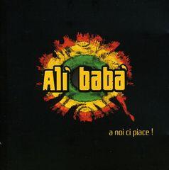 Ali Baba - A Noi Ci Piace