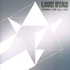 Lone Star - Firing on All Six