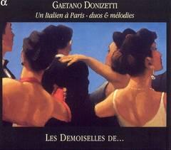 Donizetti, G. - Gaetano Donizetti: Un Italien à Paris - duos & mélodies