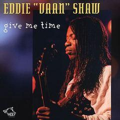 """Eddie """"Vaan"""" Shaw - Give Me Time"""