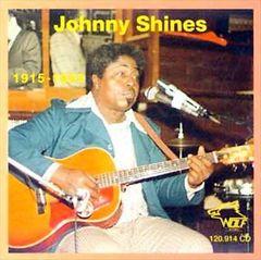 Johnny Shines - 1915-1992