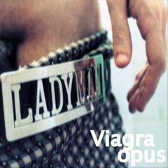 Ladyman - Viagra Opus