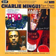 Charles Mingus - Four Classic Albums: Blues And Roots/Mingus Three: Trio/Jazz Portraits/Jazzical Moods, Vol. 1
