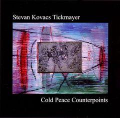 Stevan Kovacs Tickmayer - Cold Peace Counterpoints