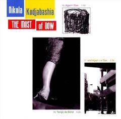 Nikola Kodjabashia - The Most of Now