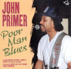 John Primer - Poor Man Blues: Chicago Blues Session, Vol. 6
