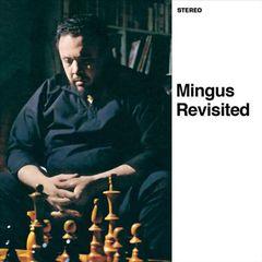Charles Mingus - Mingus Revisited/Mingus in Wonderland