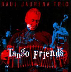 Raul Jaurena Trio - Tango Friends