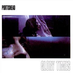 Portishead - Glory Times