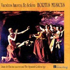 Hortus Musicus - Vuestros Amores He Senora