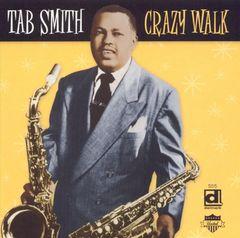 Tab Smith - Crazy Walk