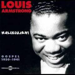 Louis Armstrong - Hallelujah!: Gospel 1930-1941