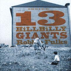 Robbie Fulks - 13 Hillbilly Giants