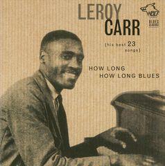 Leroy Carr - How Long How Long Blues