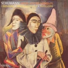 Marc-André Hamelin - Schumann: Carnaval; Fantasiestücke; Papillons