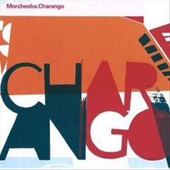 Morcheeba - Charango [Bonus Tracks]