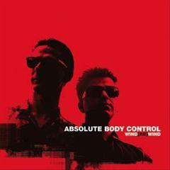 Absolute Body Control - Wind[Re]Wind