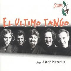 El Ultimo Tango - El Ultimo Tango Plays Astor Piazzolla