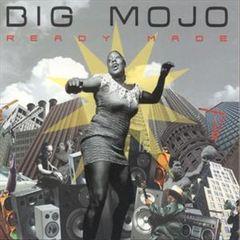 Big Mojo - Ready Made