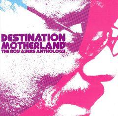 Roy Ayers - Destination Motherland: The Roy Ayers Anthology