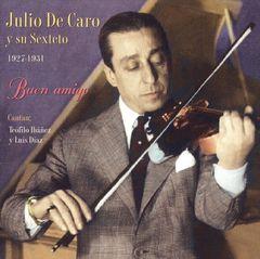 Julio de Caro - Buen Amigo 1927-1931