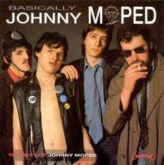 Johnny Moped - Basically Johnny Moped
