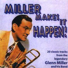 Glenn Miller - Miller Makes It Happen [Hallmark]