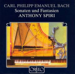 Anthony Spiri - C. P. E. Bach: Sonaten und Fantasien