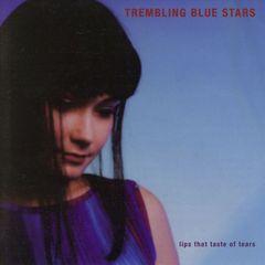 Trembling Blue Stars - Lips That Taste of Tears [Bonus Track]