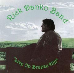 Rick Danko - Live On Breeze Hill