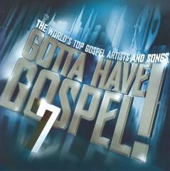 Various Artists - Gotta Have Gospel, Vol. 7