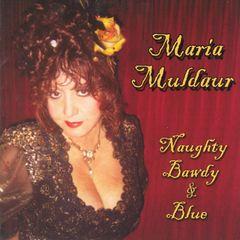 Maria Muldaur - Naughty, Bawdy and Blue
