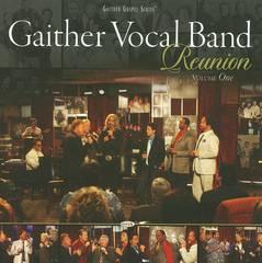 Gaither Vocal Band - Reunion, Vol. 1
