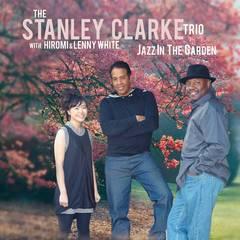 Stanley Clarke - Jazz in the Garden