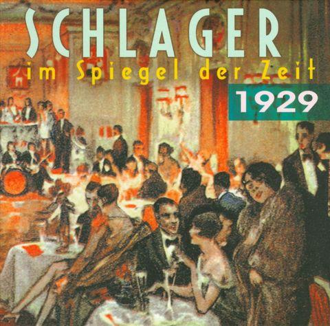 VARIOUS ARTISTS - Schlager Im Spiegel Der Zeit 1929