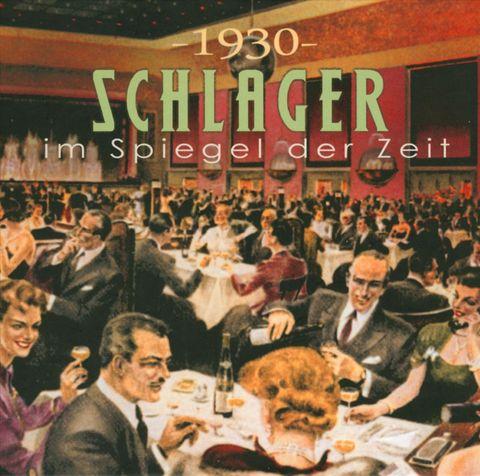 VARIOUS ARTISTS - Schlager Im Spiegel Der Zeit: 1930