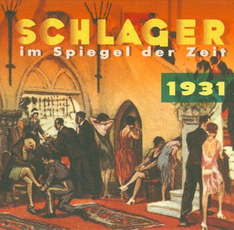 VARIOUS ARTISTS - Schlager Im Spiegel Der Zeit 1931