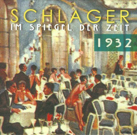 VARIOUS ARTISTS - Schlager Im Spiegel Der Zeit 1932
