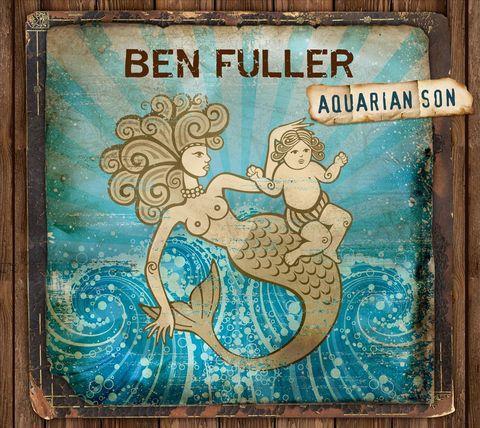 Ben Fuller - Aquarian Son