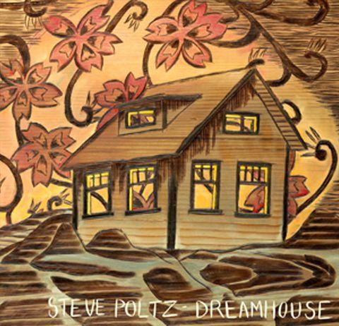 Steve Poltz - Dreamhouse
