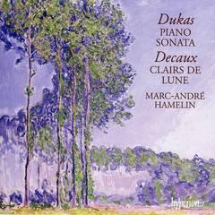 Marc-André Hamelin - Dukas: Piano Sonata; Decaux; Clairs de Lune