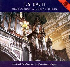 Bach, J.S. - Bach: Orgelwerke im Dom zu Berlin