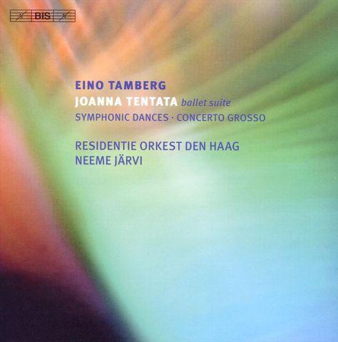 Neeme Järvi - Eino Tamberg: Joanna Tentata Ballet Suite; Symphonic Dances; Concerto Grosso