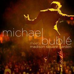Michael Buble - Michael Buble Meets Madison Square Garden