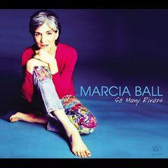 Marcia Ball - So Many Rivers